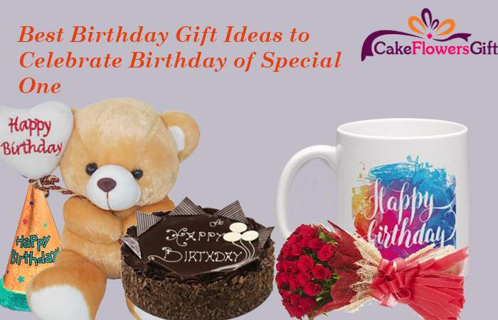 Best Birthday Gift Ideas to Celebrate Birthday of Special One