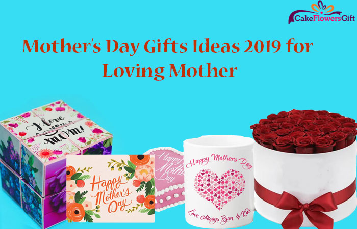 5 Mother's Day Gifts Ideas 2019 for Loving Mother