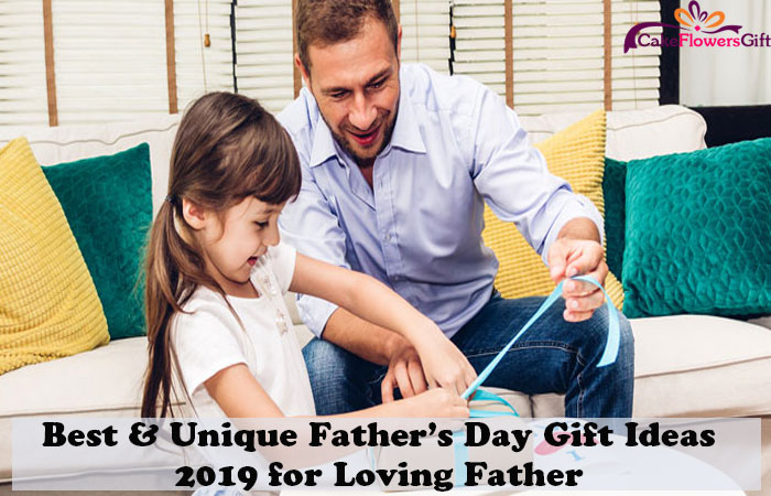 Best & Unique Father's Day Gift Ideas 2019 for Loving Father