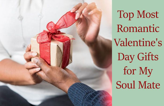 Top Most Romantic Valentine's Day Gifts for My Soul Mate