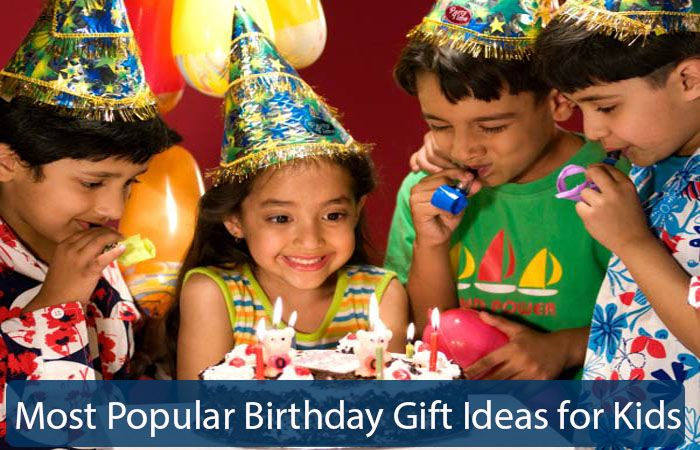 Most Popular Birthday Gift Ideas for Kids