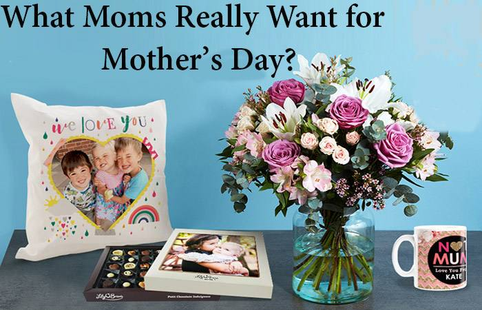 What Moms Really Want for Mother's Day?