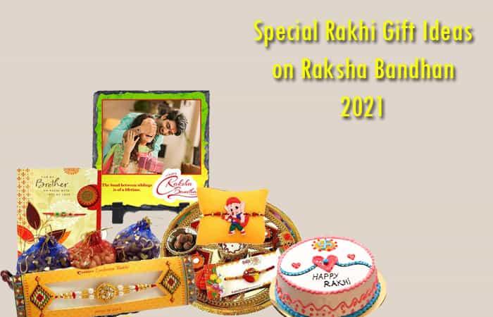 Special Rakhi Gift Ideas on Raksha Bandhan 2021
